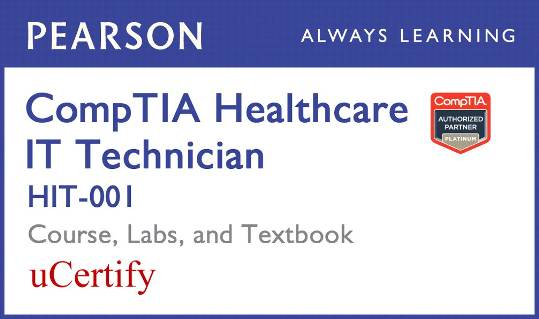 CompTIA Healthcare IT Technician HIT-001 Pearson uCertify Course, Labs, and Textbook Bundle