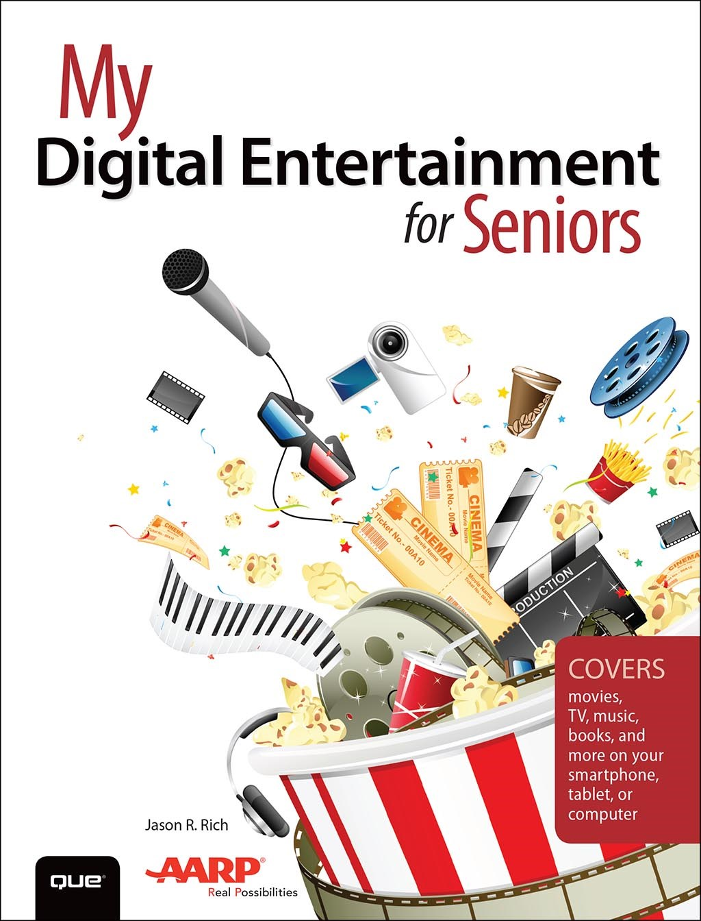 My Digital Entertainment for Seniors (Covers movies, TV, music, books and more on your smartphone, tablet, or computer)