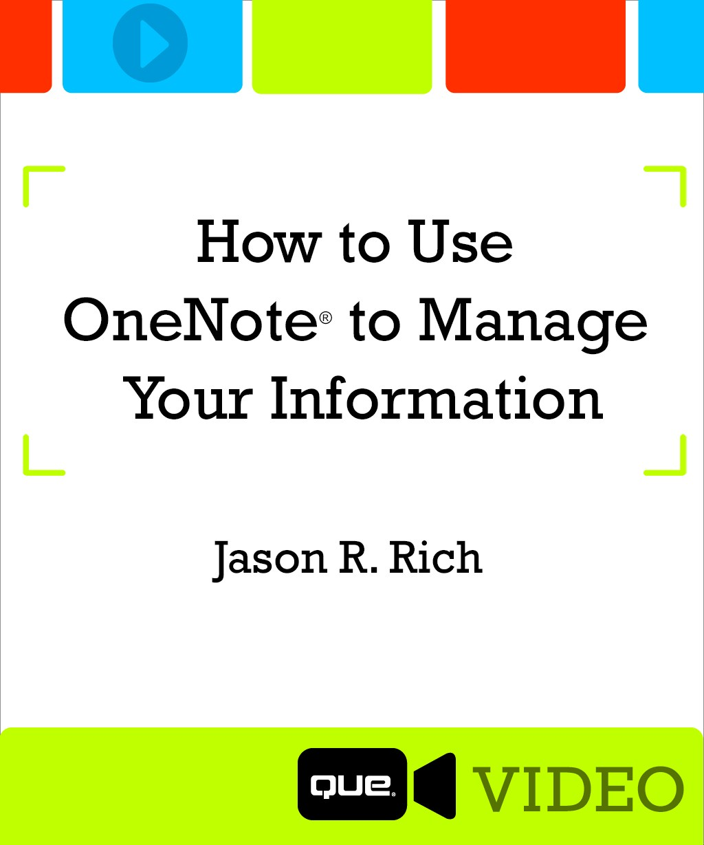 How to Use OneNote to Manage Your Information (Que Video)