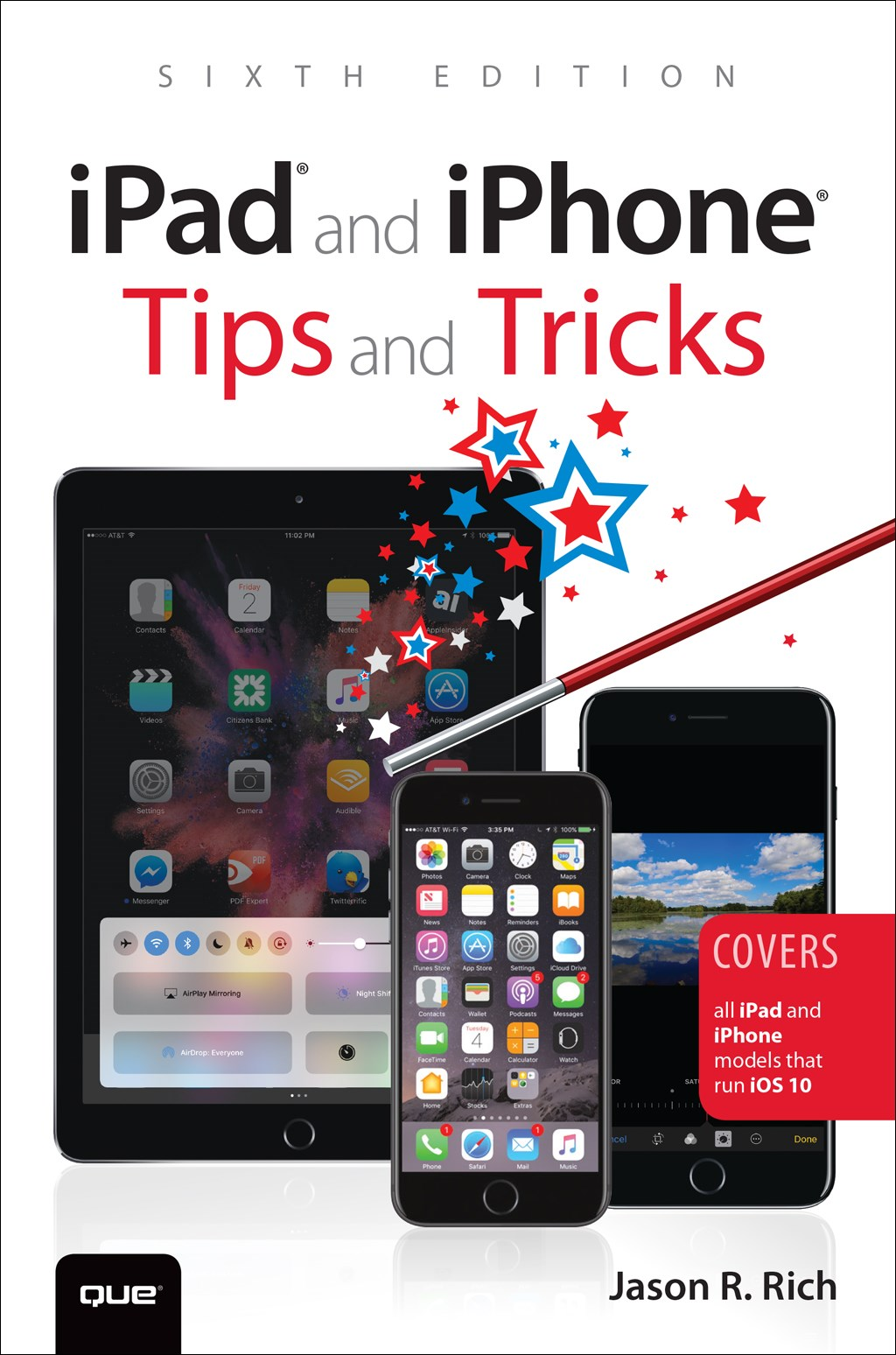 iPad and iPhone Tips and Tricks: Covers all iPad and iPhone models that run iOS 10, 6th Edition