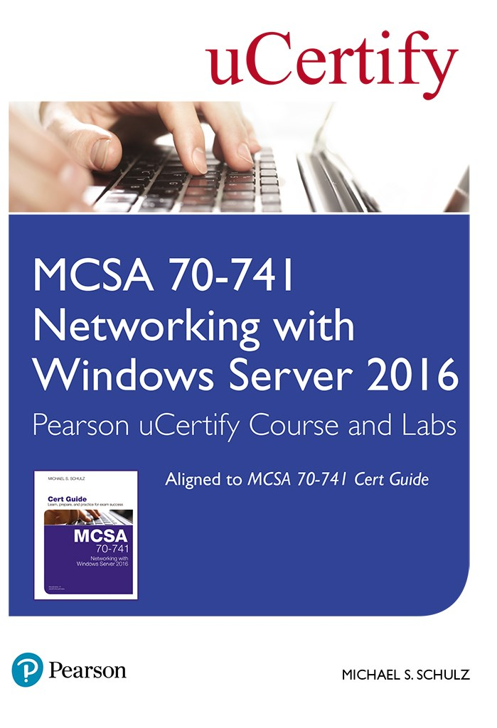 MCSA 70-741 Networking with Windows Server 2016 Pearson uCertify Course and Labs Access Card