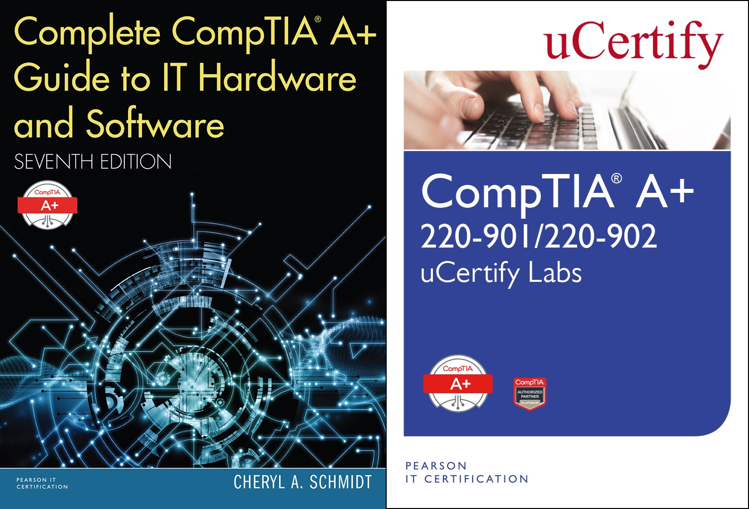 Complete CompTIA Guide to IT Hardware and Software, 7/e and CompTIA A+ 220-901/220-902 uCertify Labs Bundle