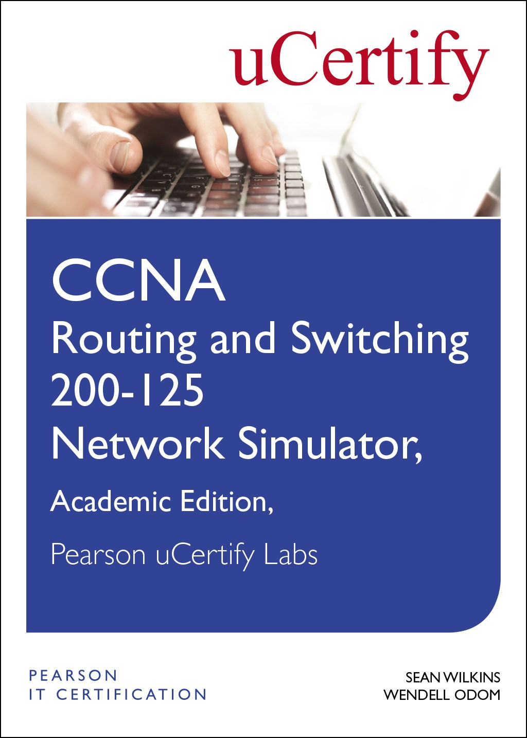 CCNA Routing and Switching 200-125 Network Simulator, Pearson uCertify Academic Edition Student Access Card