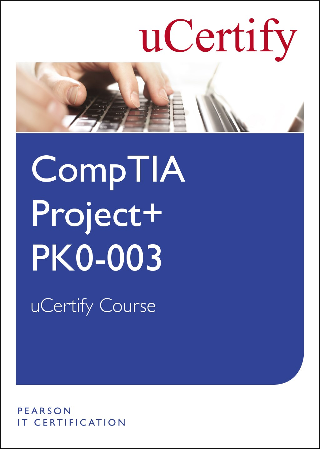 CompTIA Project+ PK0-003 uCertify Course