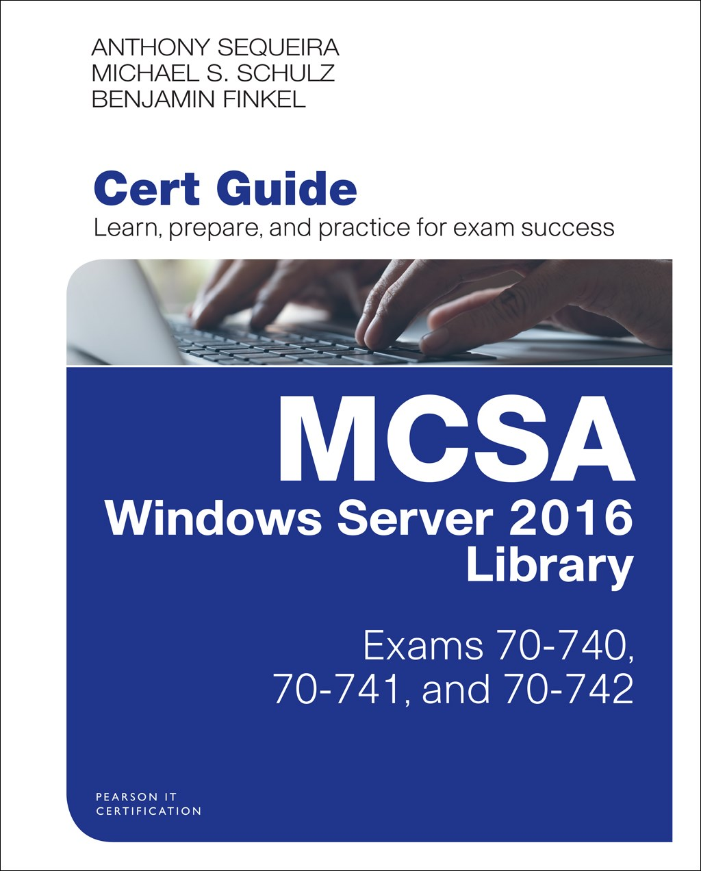 MCSA Windows Server 2016 Cert Guide Library (Exams 70-740, 70-741, and 70-742)