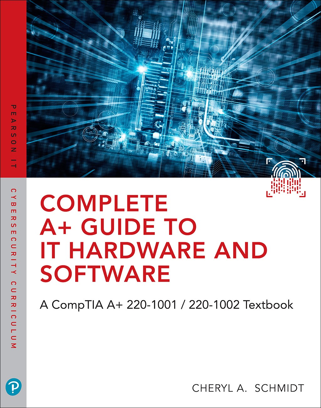 Complete A+ Guide to IT Hardware and Software: A CompTIA A+ 220-1001 / 220-1002 Textbook, 8th Edition