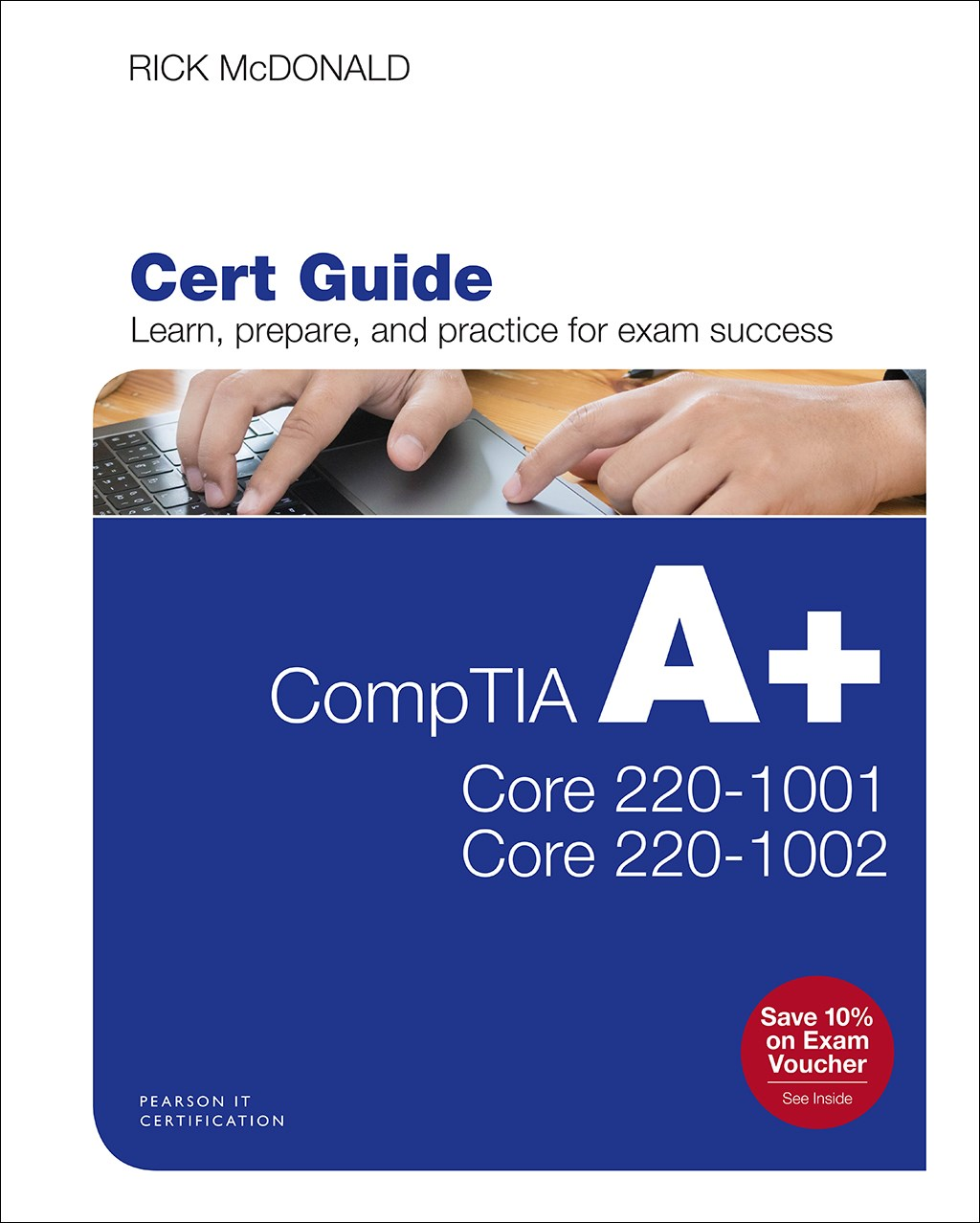 CompTIA A+ Core 1 (220-1001) and Core 2 (220-1002) Cert Guide, 5th Edition