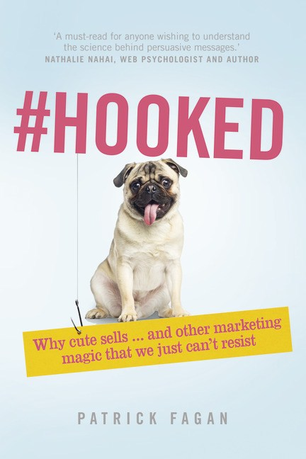 Hooked: Why cute sells...and other marketing magic that we just can't resist