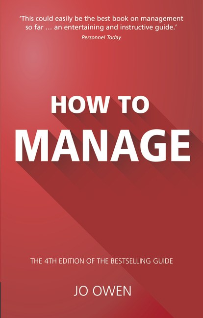 How to Manage: The definitive guide to effective management, 4th Edition