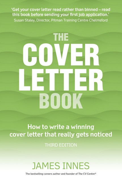 The Cover Letter Book: How to write a winning cover letter that really gets noticed, 3rd Edition