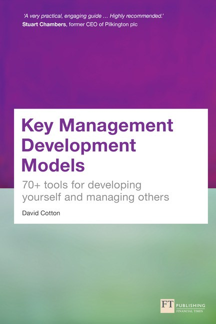 Key Management Development Models: 70+ tools for developing yourself and managing others