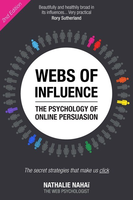 Webs of Influence: The Psychology of Online Persuasion: The Psychology of Online Persuasion, 2nd Edition