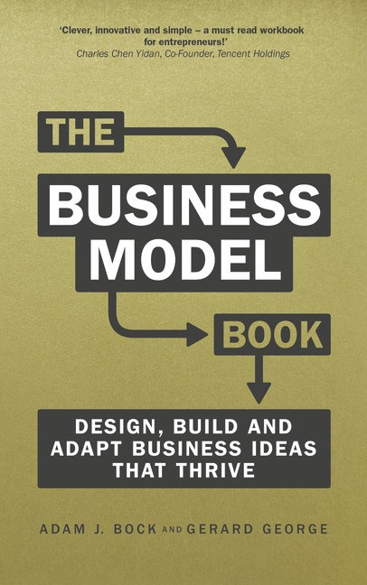 The Business Model Book: Design, build and adapt business ideas that thrive
