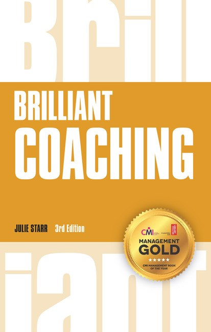 Brilliant Coaching 3e: How to be a brilliant coach in your workplace, 3rd Edition