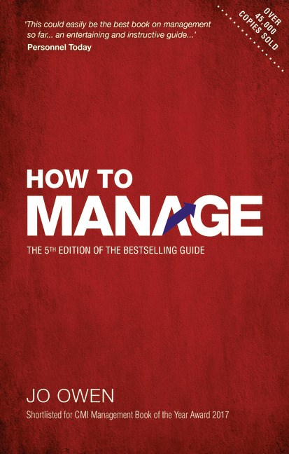How to Manage: The definitive guide to effective management, 5th Edition