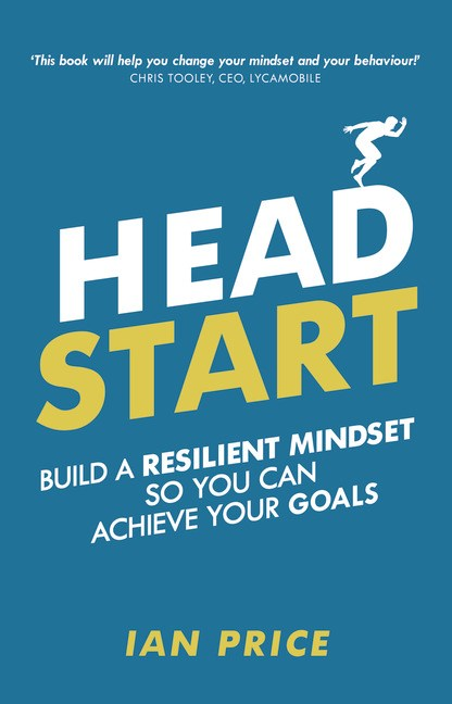 Head Start: Build a resilient mindset so you can achieve your goals