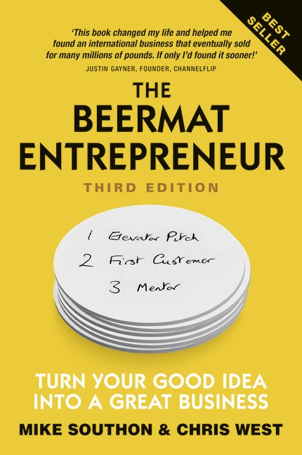 The Beermat Entrepreneur: Turn Your good idea into a great business, 3rd Edition