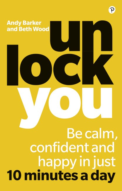 Unlock You: Be calm, confident and happy in just 10 minutes a day