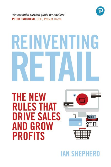 Reinventing Retail: The new rules that drive sales and grow profits