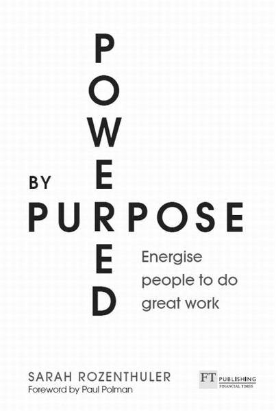 Powered by Purpose: Energise your people to do great work