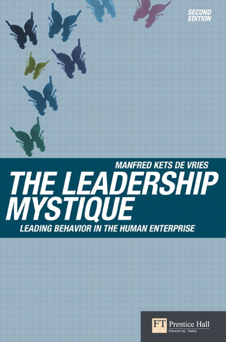 The Leadership Mystique: Leading behavior in the human enterprise, 2nd Edition