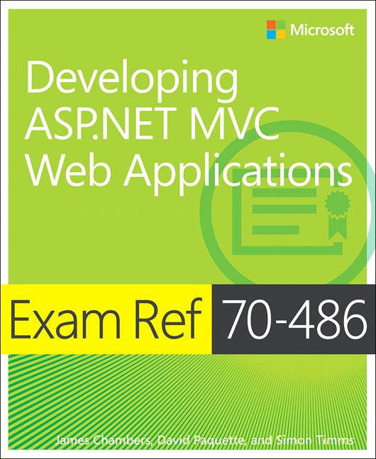 Exam Ref 70-486 Developing ASP.NET MVC Web Applications, 2nd Edition