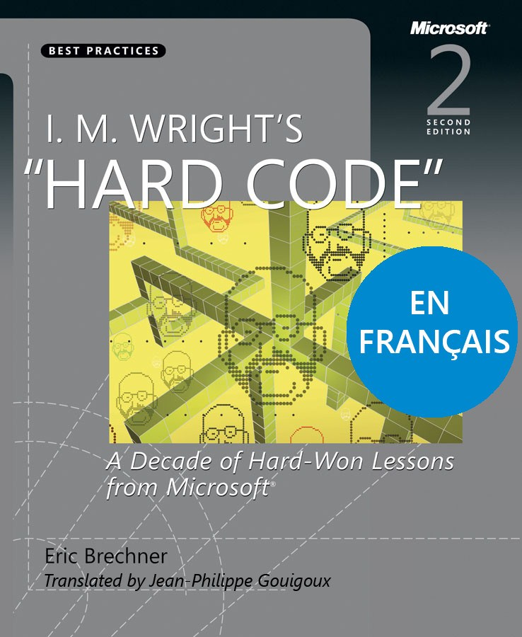 I.M. Wright's Hard Code: A Decade of Hard-Won Lessons from Microsoft (French), 2nd Edition