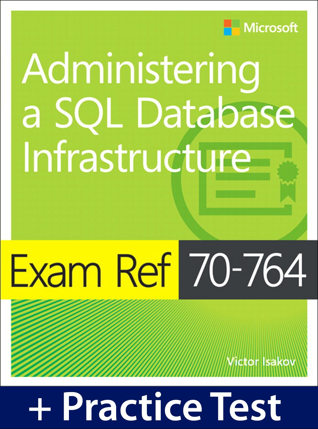Exam Ref 70-764 Administering a SQL Database Infrastructure with Practice Test