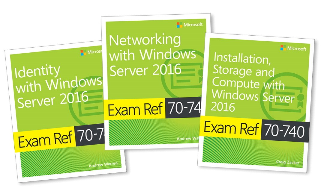 MCSA Windows Server 2016 Exam Ref 3-Pack: Exams 70-740, 70-741, and 70-742