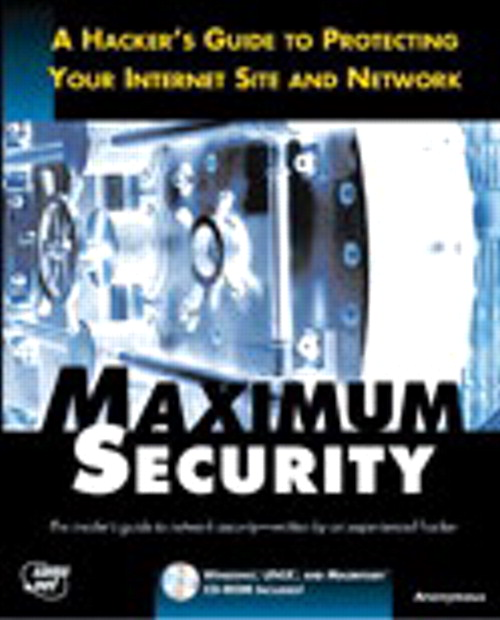 Maximum Internet Security: A Hackers Guide