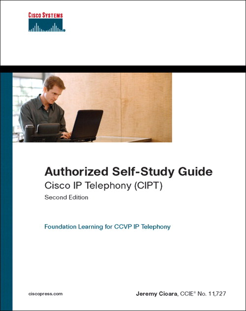 Cisco IP Telephony (CIPT) (Authorized Self-Study), 2nd Edition