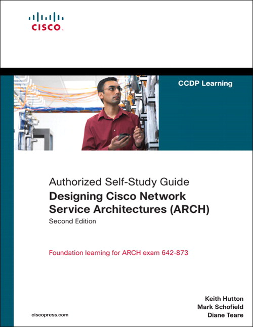 Designing Cisco Network Service Architectures (ARCH) (Authorized Self-Study Guide), 2nd Edition