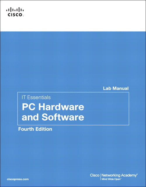 IT Essentials: PC Hardware and Software Lab Manual, 4th Edition