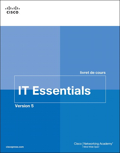 IT Essentials livret de cours, Version 5 (FRENCH)