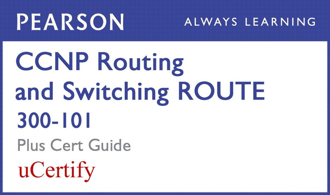 CCNP R&S ROUTE 300-101 Pearson uCertify Course and Textbook Bundle