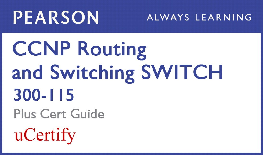 CCNP R&S SWITCH 300-115 Pearson uCertify Course and Textbook Bundle