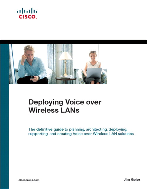 Deploying Voice over Wireless LANs