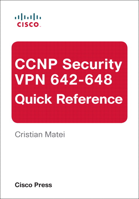 CCNP Security VPN 642-648 Quick Reference