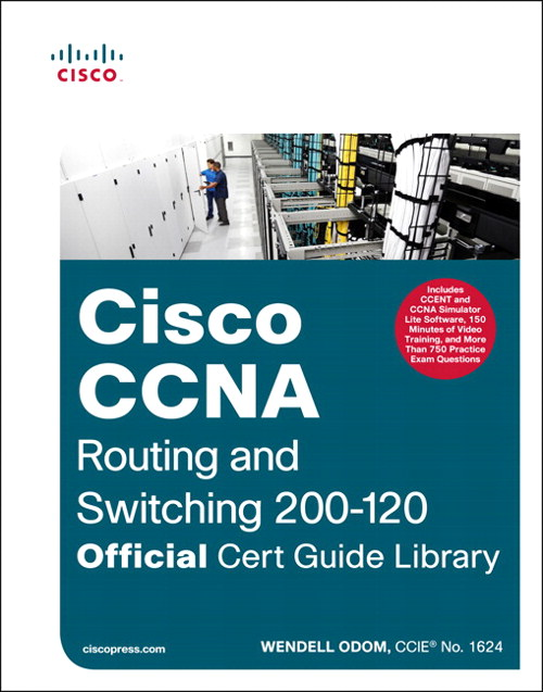 CCNA Routing and Switching 200-120 Official Cert Guide Library