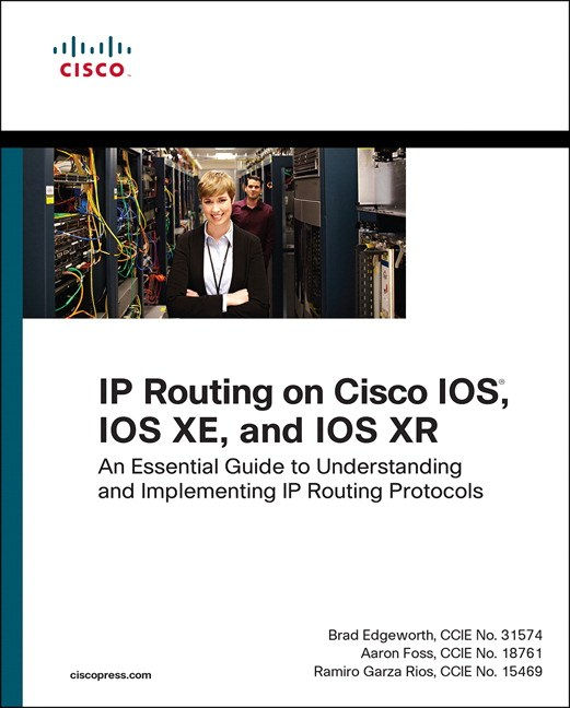 IP Routing on Cisco IOS, IOS XE, and IOS XR: An Essential Guide to Understanding and Implementing IP Routing Protocols