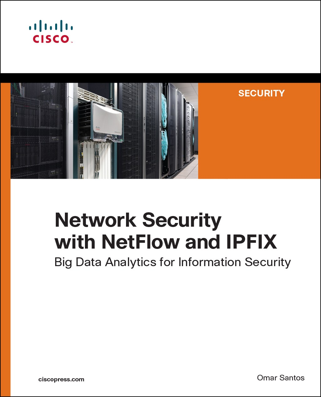 Network Security with NetFlow and IPFIX: Big Data Analytics for Information Security