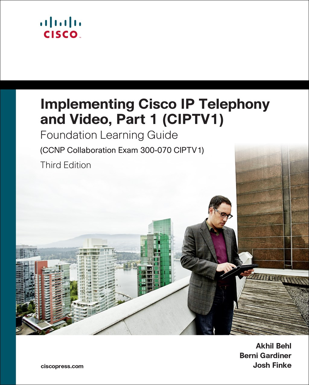 Implementing Cisco IP Telephony and Video, Part 1 (CIPTV1) Foundation Learning Guide (CCNP Collaboration Exam 300-070 CIPTV1), 3rd Edition