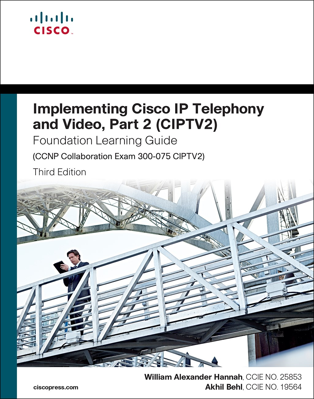 Implementing Cisco IP Telephony and Video, Part 2 (CIPTV2) Foundation Learning Guide (CCNP Collaboration Exam 300-075 CIPTV2), 3rd Edition