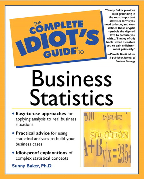 Complete Idiot's Guide® to Business Statistics, The