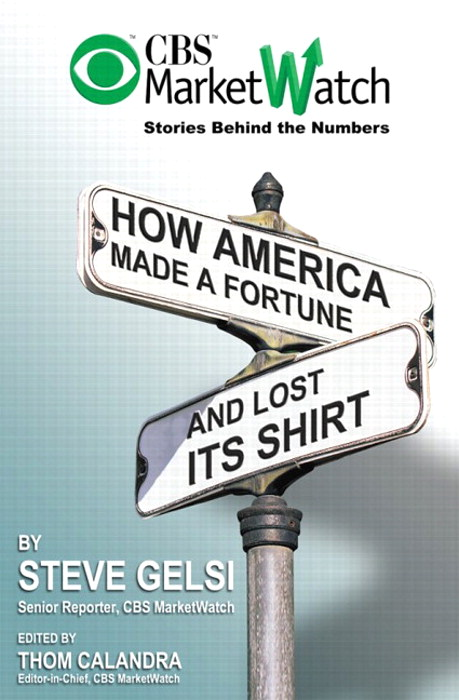 CBS Marketwatch Stories Behind the Numbers: How America Made a Fortune and Lost Its Shirt