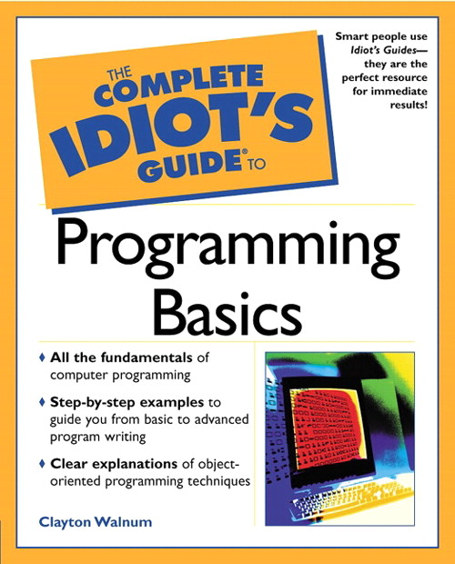 Complete Idiot's Guide® to Programming Basics, The