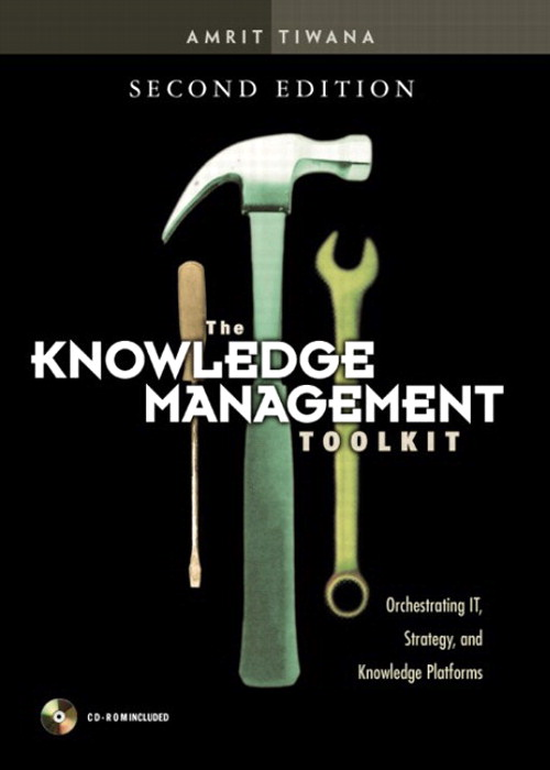 Knowledge Management Toolkit, The: Orchestrating IT, Strategy, and Knowledge Platforms, 2nd Edition