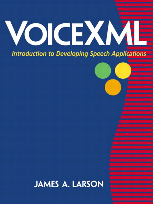 VoiceXML: Introduction to Developing Speech Applications