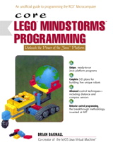 Core LEGO MINDSTORMS Programming: Unleash the Power of the Java Platform