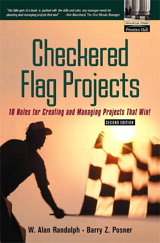 Checkered Flag Projects: Ten Rules for Creating and Managing Projects that Win!, 2nd Edition
